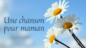 Une chanson pour la fête des mamans (M2-M3)
